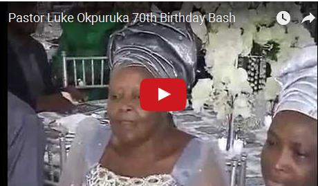 VIDEO: Pastor Luke Okpuruka 70th Birthday Bash